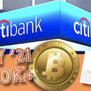 CITIBANK: Based On Our Data, BITCOIN WILL REACH $318K By The END of 2021 Due To GOLD PARALLELS.