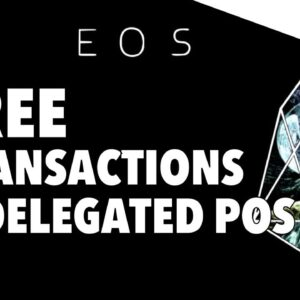 EOS Mini Series - Part 4 - Free Transactions And The Benefits Of Delegated Proof Of Stake