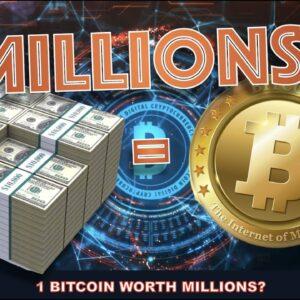 1 BITCOIN WORTH MILLIONS? BILLIONAIRE SAYS ABSOLUTELY.