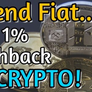 1% Cryptocurrency Cashback When You Spend Fiat