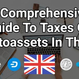 A Comprehensive Guide To Taxes On Cryptoassets In The UK