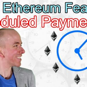 Big Ethereum Adoption Boost Thanks To New Scheduled Payments