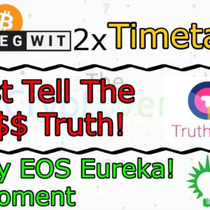 Segwit2x Timetable / Trutherum Pays For Truth / EOS ICO Eureka Moment! (The Cryptoverse #290)