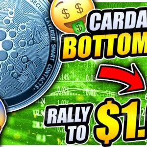 CARDANO BOTTOM IS IN!!! FINAL CHANCE TO BUY BEFORE $1.00!!!!