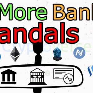 6 Bank Scandals That Cryptocurrency Makes A Thing Of The Past (The Cryptoverse #204)