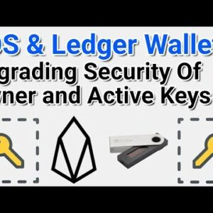 EOS & Ledger Wallets: Upgrade Your Security Owner and Active Keys