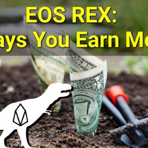 EOS REX: 4 Ways You Earn Money