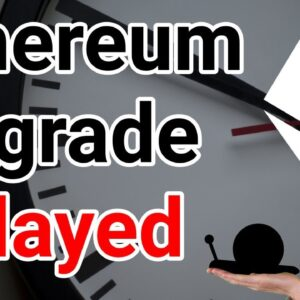 Ethereum Upgrade Delayed Until January At The Earliest