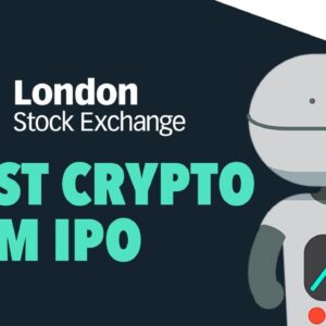 First Crypto Firm IPO on London Stock Exchange Raises $32m