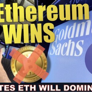 GOLDMAN SACHS LIKES ETHEREUM OVER BITCOIN BUT THIS STILL WINS.