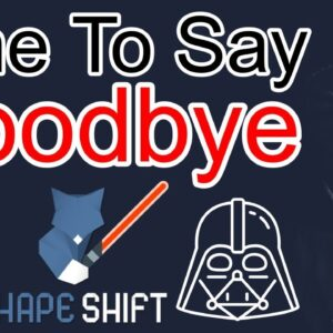 Goodbye ShapeShift, They've Turned To The Dark Side