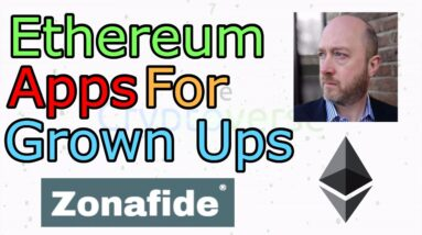 Become 'Zonafide' With This New Ethereum App - Interview CEO Paul Worrall (The Cryptoverse #238)