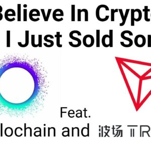 I Believe In Crypto, So I Just Sold Some (feat. Holochain) and TRON