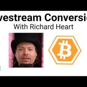 Livestream Conversation with Richard Heart on BitcoinHEX, Crypto Adoption and Opportunities