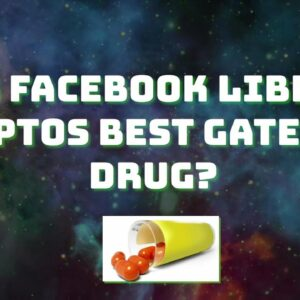 Is Facebook Libra, cryptos best gateway drug to date?