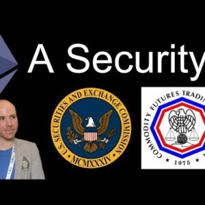 Look Out: Ethereum Is On The Brink Of Being Declared A Security