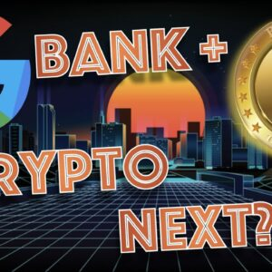 GOOGLE BANK ACCOUNTS To Start 2021. Bitcoin & Cryptocurrency to be Offered Next? (ABSOLUTELY)