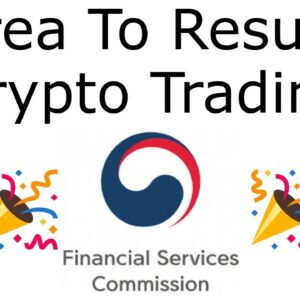 Good News: South Koreans To Resume Crypto Trading In 7 Days 🎉