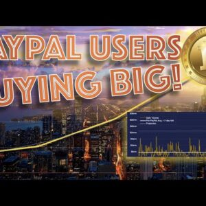 In ONLY 1 WEEK U.S. PAYPAL Users Buy 70% Of ALL NEW BITCOIN. Here's What's NEXT for Paypal GLOBAL...