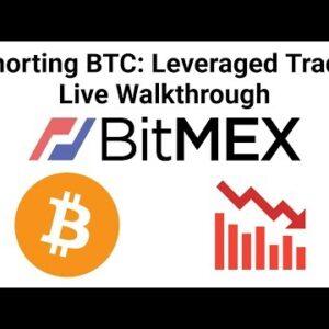 Shorting BTC: BitMex Leveraged Trade Live Walkthrough