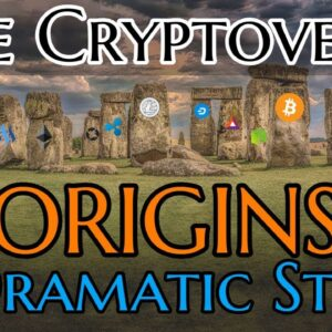 The Cryptoverse - ORIGINS, A Dramatic Story