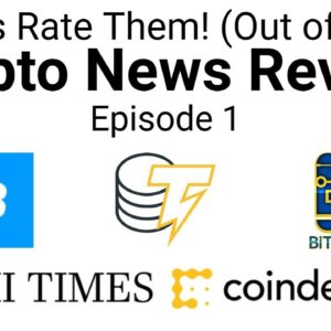 Top 5 Crypto News Stories Rated (Crypto News Review #1)