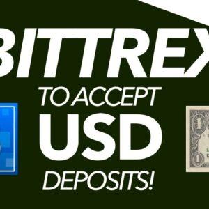 Bittrex To Accept USD 💰 Deposits! (Plus 5th Feb Market Analysis)
