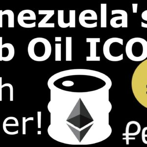 Venezuela's $5b Ethereum Based PETRO ICO Whitepaper Released!