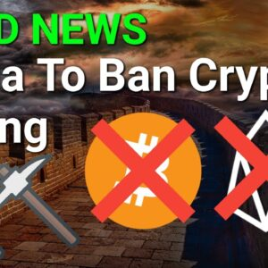 """What I Think To The """"China Bans All Crypto Mining"""" News"""