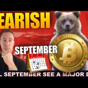 WILL SEPTEMBER BE A BEARISH MONTH FOR BITCOIN & CRYPTO?