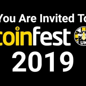 You Are Invited To CoinFest UK 2019 (Free Tickets)