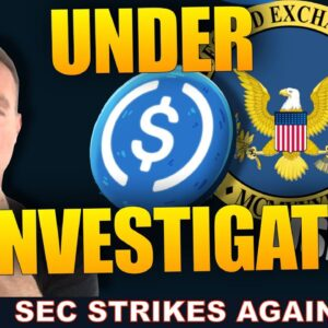 CRYPTO STABLECOIN USDC & CIRCLE UNDER INVESTIGATION BY THE SEC